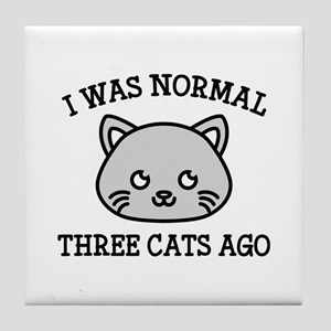 I Was Normal Three Cats Ago Tile Coaster