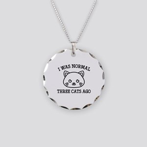 I Was Normal Three Cats Ago Necklace Circle Charm