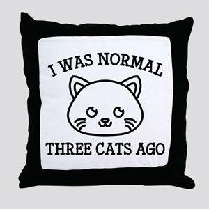I Was Normal Three Cats Ago Throw Pillow