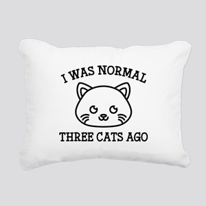 I Was Normal Three Cats Ago Rectangular Canvas Pil