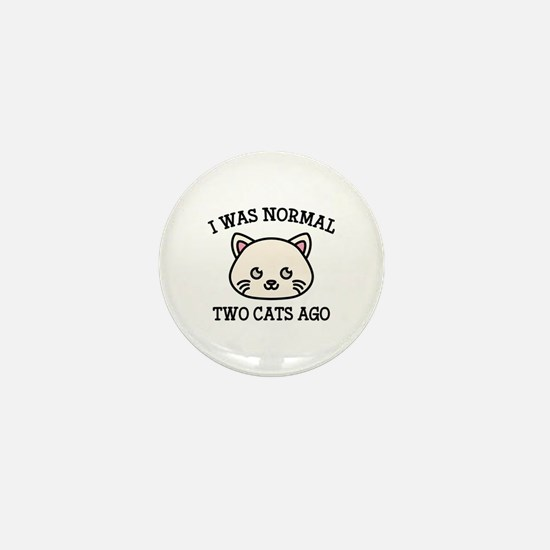 I Was Normal Two Cats Ago Mini Button