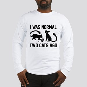 I Was Normal Two Cats Ago Long Sleeve T-Shirt