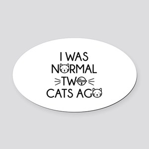 I Was Normal Two Cats Ago Oval Car Magnet