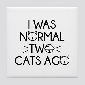 I Was Normal Two Cats Ago Tile Coaster