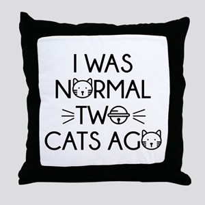 I Was Normal Two Cats Ago Throw Pillow