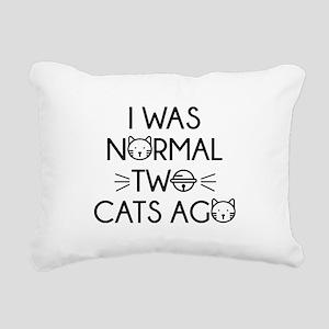 I Was Normal Two Cats Ago Rectangular Canvas Pillo
