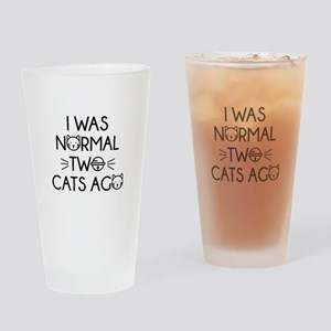 I Was Normal Two Cats Ago Drinking Glass