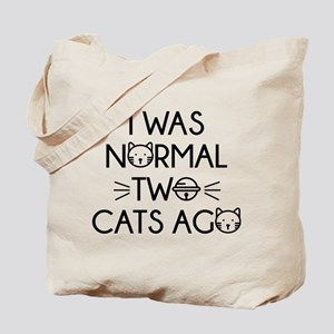 I Was Normal Two Cats Ago Tote Bag