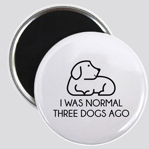 I Was Normal Three Dogs Ago Magnet