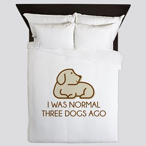 I Was Normal Three Dogs Ago Queen Duvet