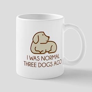I Was Normal Three Dogs Ago Mug