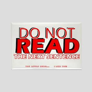 Do no read the next sentence Magnets