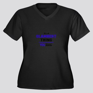 It's GLAMBERT thing, you wouldn' Plus Size T-Shirt