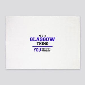 It's GLASGOW thing, you wouldn't un 5'x7'Area Rug
