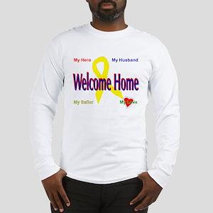Welcome home- wife Long Sleeve T-Shirt