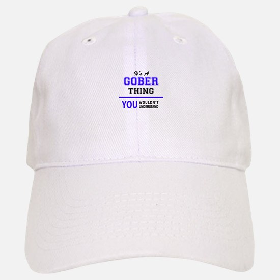 It's GOBER thing, you wouldn't understand Baseball Baseball Cap