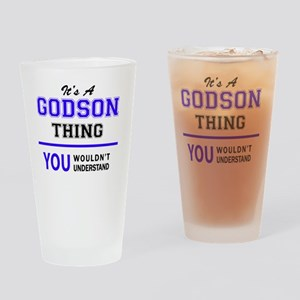 It's GODSON thing, you wouldn't und Drinking Glass