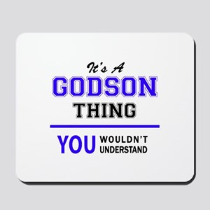 It's GODSON thing, you wouldn't understa Mousepad
