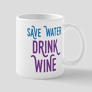 Save Water Drink Wine Mugs