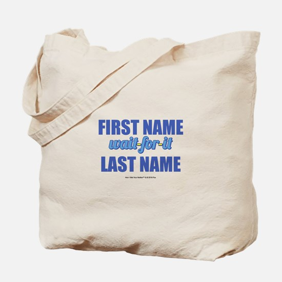 HIMYM Personalized Wait For It Tote Bag