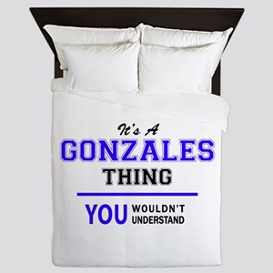 It's GONZALES thing, you wouldn't unde Queen Duvet