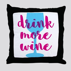 Drink More Wine Throw Pillow