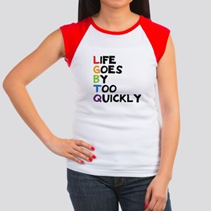 LGBTQ - Life Goes By T Junior's Cap Sleeve T-Shirt