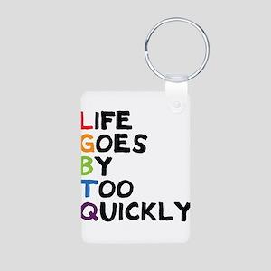 LGBTQ - Life Goes By Too Q Aluminum Photo Keychain