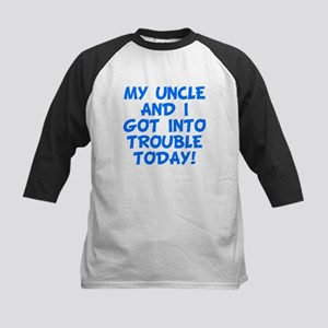 My Uncle And I Got Into Trouble Baseball Jersey