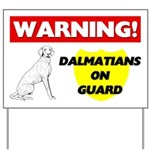 Warning Dalmatians On Guard Yard Sign