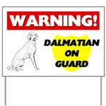 Warning Dalmatian On Guard Yard Sign
