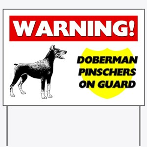 Doberman Pinschers On Guard Yard Sign