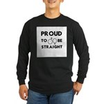 Proud to Be Straight Long Sleeve Dark T-Shirt