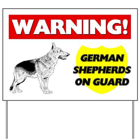 German Shepherds On Guard Yard Sign