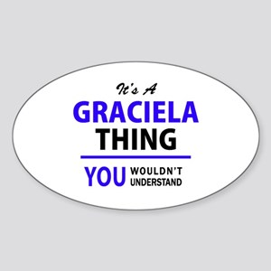 It's GRACIELA thing, you wouldn't understa Sticker