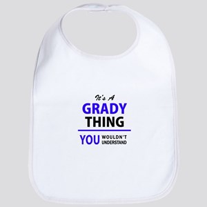 It's GRADY thing, you wouldn't understand Bib
