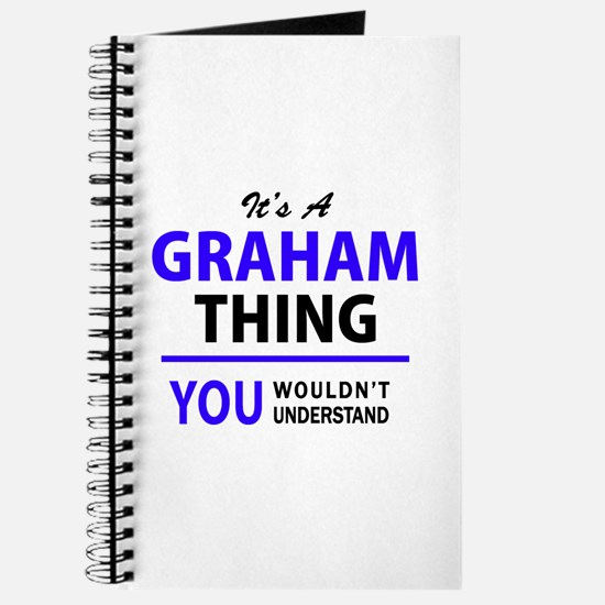 It's GRAHAM thing, you wouldn't understand Journal