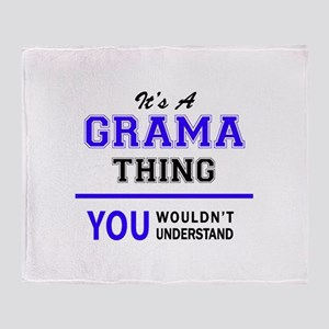 It's GRAMA thing, you wouldn't under Throw Blanket