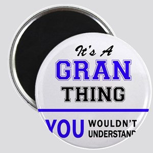 It's GRAN thing, you wouldn't understand Magnets