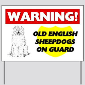 Old English Sheepdogs On Guard Yard Sign