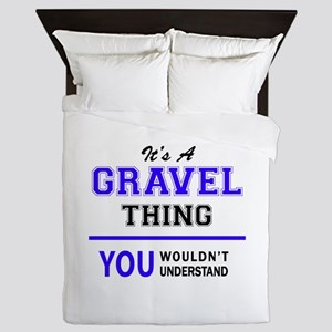 It's GRAVEL thing, you wouldn't unders Queen Duvet