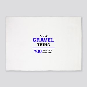 It's GRAVEL thing, you wouldn't und 5'x7'Area Rug
