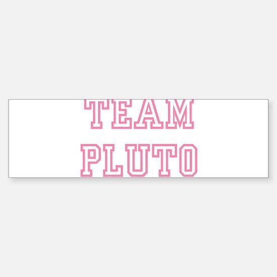 Team PLUTO Bumper Bumper Bumper Sticker