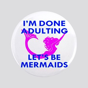 Let's Be Mermaids Button