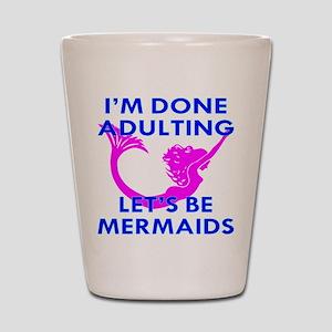 Let's Be Mermaids Shot Glass