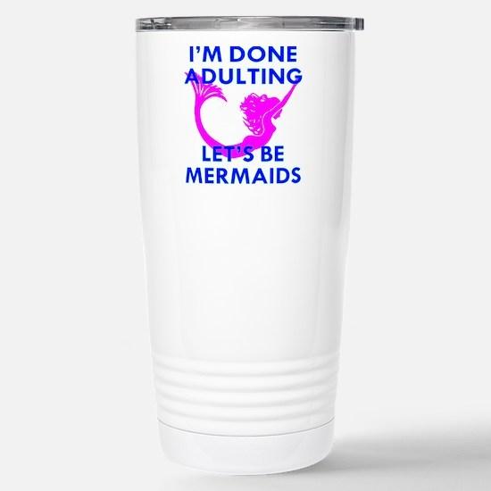 Let's Be Mermaids Stainless Steel Travel Mug