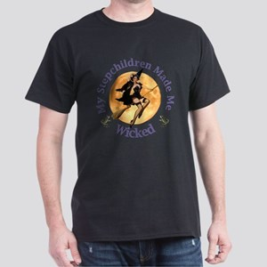MY STEPCHILDREN MADE ME WICKED Dark T-Shirt