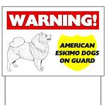 Warning American Eskimo Dogs Yard Sign