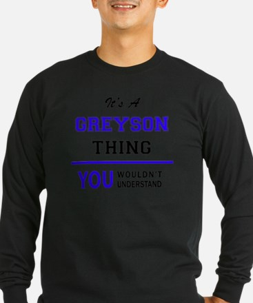 It's GREYSON thing, you wouldn Long Sleeve T-Shirt