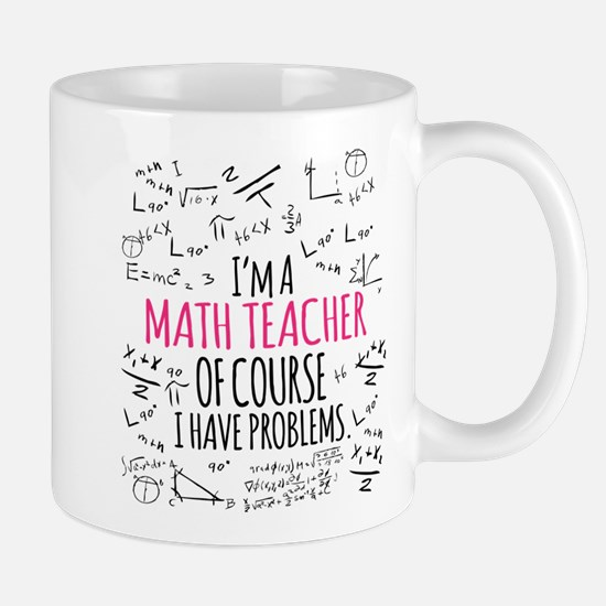 Math Teacher With Problems Mugs